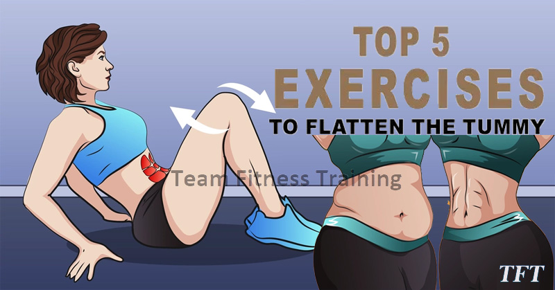 TOP 5 EXERCISES TO FLATTEN THE TUMMY