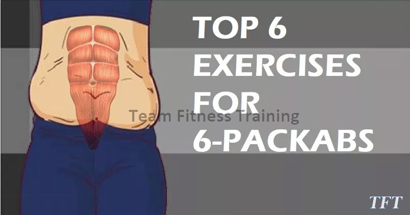 TOP 6 EXERCISES FOR 6-PACK ABS